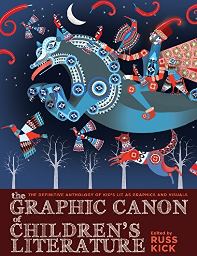 The Graphic Canon of Children's Literature: The World's Greatest Kids' Lit as Comics and Visuals ...