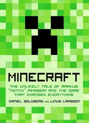 9781609805371: Minecraft: The Unlikely Tale of Markus 'Notch' Persson and the Game that Changed Everything
