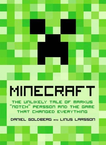 9781609805388: Minecraft: The Unlikely Tale of Markus 'Notch' Persson and the Game That Changed Everything