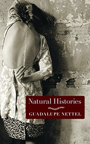 Natural Histories (Signed First Edition): Guadalupe Nettel