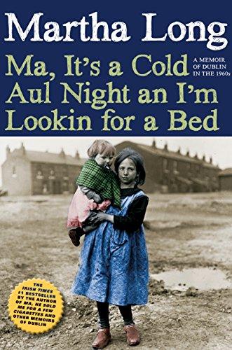 9781609805982: Ma, It's a Cold Aul Night an I'm Lookin for a Bed: A Memoir of Dublin in the 1960s (Memoirs of Dublin)