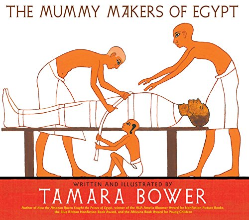 The Mummy Makers of Egypt: Bower, Tamara