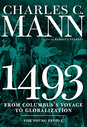 1493 for Young People: From Columbus's Voyage to Globalization: Mann, Charles