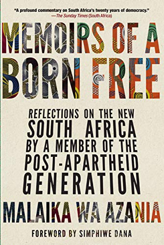 9781609806828: Memoirs of a Born-Free: Reflections on the New South Africa by a Member of the Post-apartheid Generation