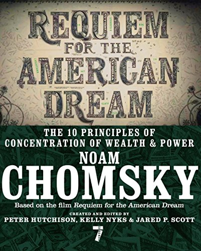 9781609807368: Requiem for the American Dream: The 10 Principles of Concentration of Wealth & Power