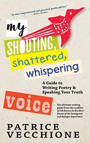 Book Cover: My Shouting, Shattered, Whispering Voice: A Guide to Writing Poetry and Speaking Your Truth