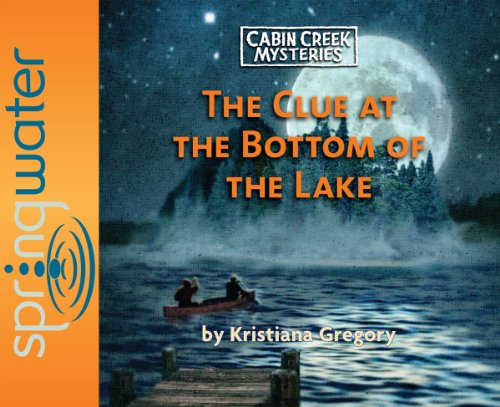 9781609810221: The Clue at the Bottom of the Lake (Library Edition) (Cabin Creek Mysteries)
