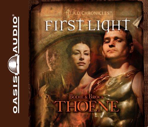 First Light (Library Edition) (A.D. Chronicles): Thoene, Bodie, Thoene, Brock