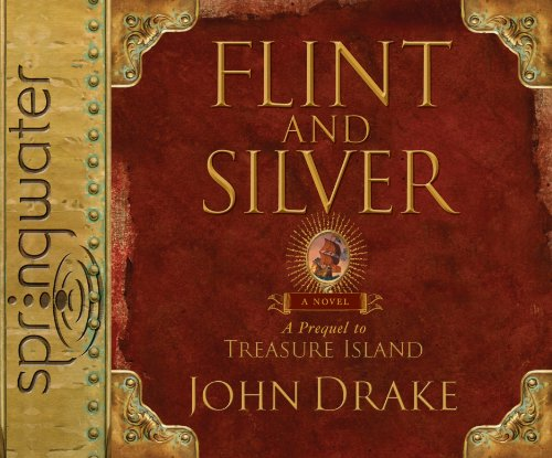 9781609810443: Flint and Silver (Library Edition): A Prequel to Treasure Island