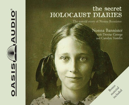 The Secret Holocaust Diaries (Library Edition) (9781609811075) by Nonna Bannister; Denise George; Carolyn Tomlin