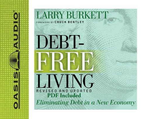 Debt-Free Living (Library Edition): Eliminating Debt in a New Economy: Burkett, Larry