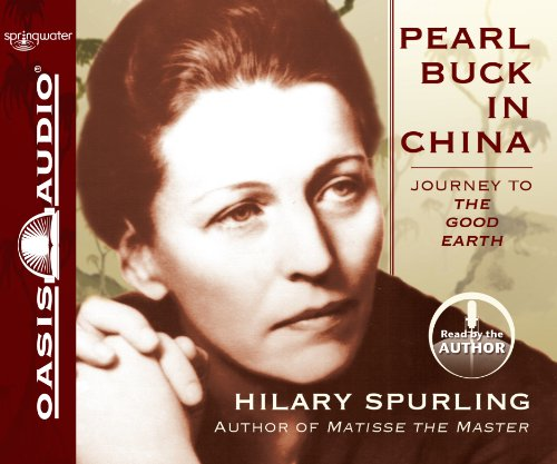 Pearl Buck in China (Library Edition): Journey to The Good Earth (9781609811501) by Hilary Spurling