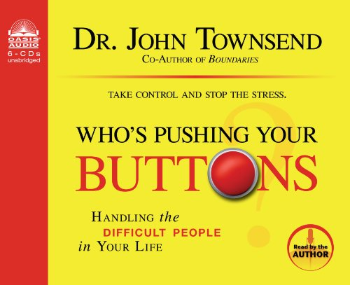 Who's Pushing Your Buttons? (Library Edition): Handling the Difficult People in Your Life: ...