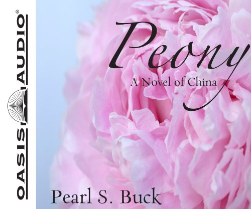 9781609812652: Peony: A Novel of China