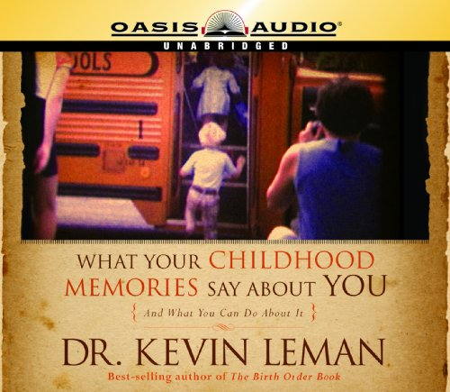 What Your Childhood Memories Say About You (Library Edition) (9781609812713) by Kevin Leman