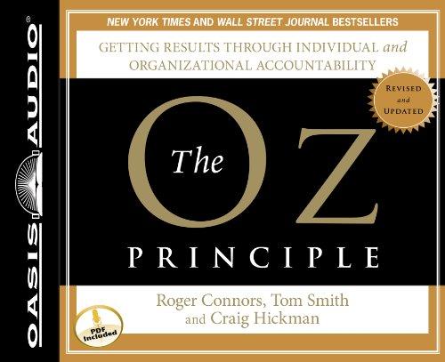 9781609812867: The Oz Principle (Library Edition): Getting Results Through Individual and Organizational Accountability (Smart Audio)