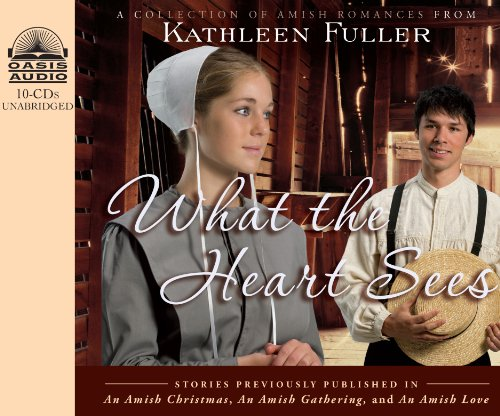What the Heart Sees (Library Edition): A Collection of Amish Romances (9781609813178) by Kathleen Fuller