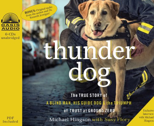 9781609813376: Thunder Dog (Library Edition): The True Story of a Blind Man, His Guide Dog, and the Triumph of Trust at Ground Zero