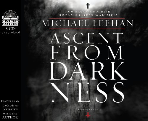 9781609813581: Ascent from Darkness (Library Edition): How Satan's Soldier Became God's Warrior
