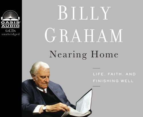9781609813734: Nearing Home (Library Edition): Life, Faith, and Finishing Well