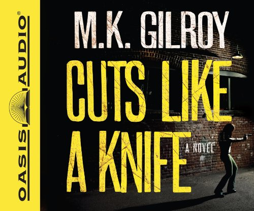 Cuts Like a Knife: Library Edition: Gilroy, M. K./ Marlo, Coleen (Narrator)