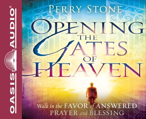 Opening the Gates of Heaven (Library Edition): Walk in the Favor of Answered Prayer and Blessing: ...