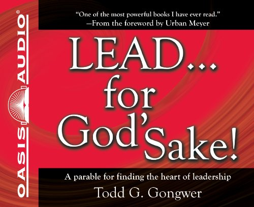 9781609814366: LEAD . . . For God's Sake! (Library Edition): A parable for finding the heart of leadership
