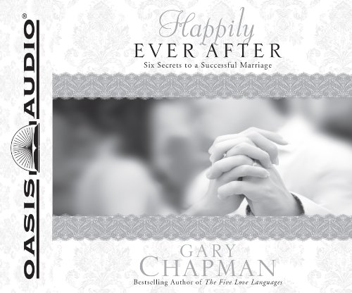 9781609814380: Happily Ever After (Library Edition): Six Secrets to a Successful Marriage (Chapman Guides)