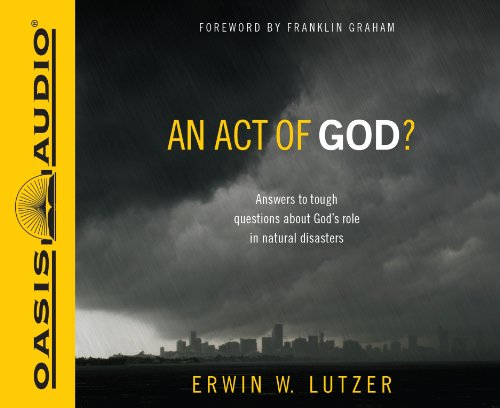 An Act of God?: Answers to Tough Questions About God's Role in Natural Disasters, Library ...
