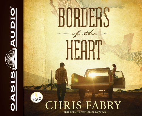 Borders of the Heart (Library Edition): Chris Fabry