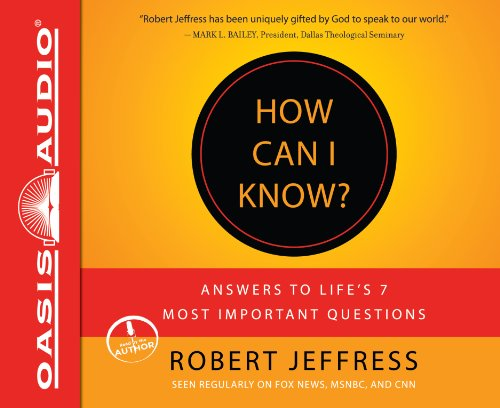 How Can I Know? (Library Edition): Answers to Life's 7 Most Important Questions (1609816803) by Robert Jeffress