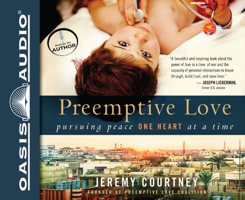 9781609818982: Preemptive Love (Library Edition): Pursuing Peace One Heart at a Time