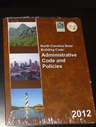 9781609831233: North Carolina State Building Code Administrative Code and Policies 2012