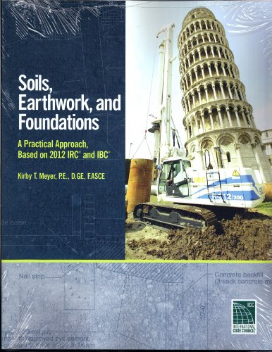 9781609834487: Soils, Earthwork and Foundations: A Practical Approach; based 2012 IRC and IBC