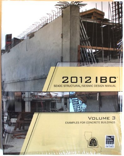 9781609834968: 2012 IBC SEAOC Structural/Seismic Design Manual Examples for Concrete Buildings