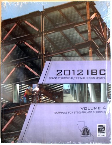 9781609834975: 2012 IBC Structural/Seismic Design Manual Volume 4: Examples for Steel-Framed Buildings