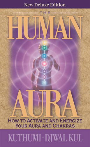 Human Aura:How To Activate & Energize (New Deluxe Edition)