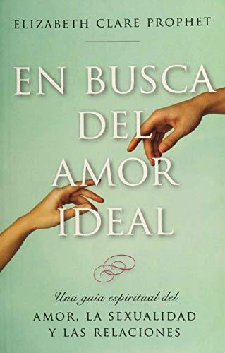 9781609882648: En Busca Del Amor Ideal : Una Guia Espiritual (Spanish Edition)