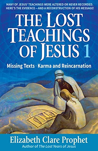 9781609882822: The Lost Teachings of Jesus: Missing Texts - Karma and Reincarnation