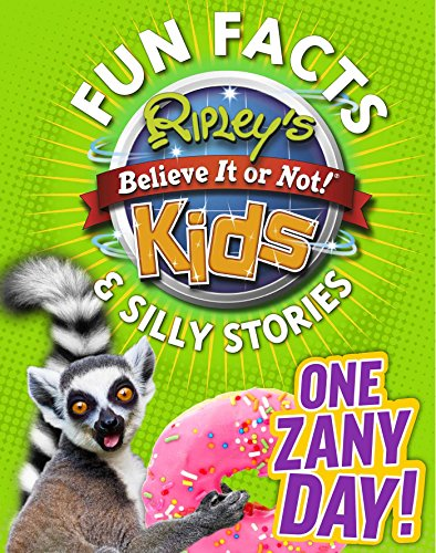 9781609911386: Ripley's Fun Facts & Silly Stories: One Zany Day!