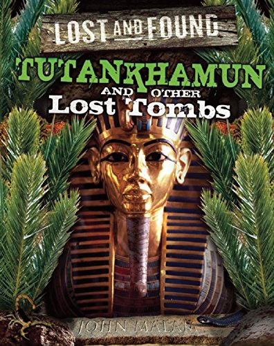 9781609920531: Tutankhamun and other lost tombs (Lost and Found)