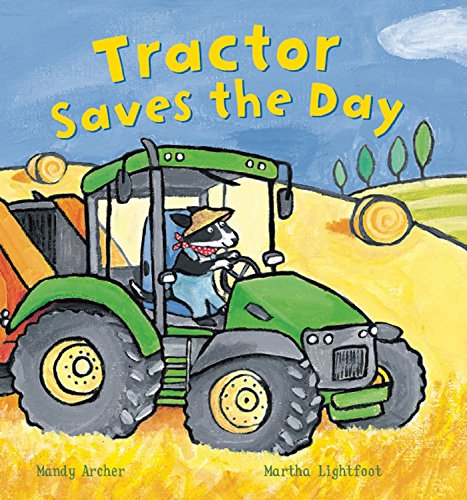 Tractor Saves the Day (Busy Wheels): Archer, Mandy