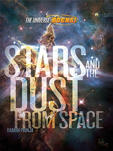 Stars and the Dust that Made Us (The Universe Rocks): Raman Prinja
