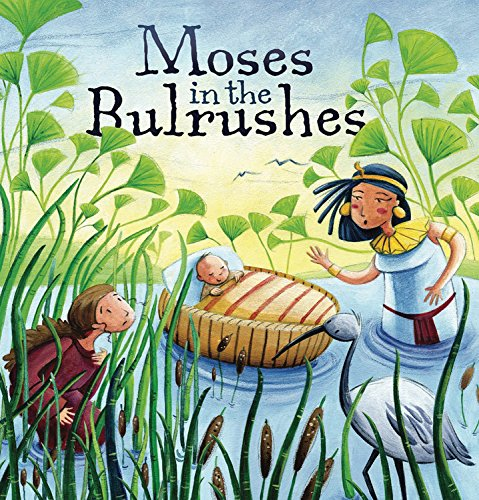 Moses in the Bulrushes (My First Bible Stories): Jones, Cathy