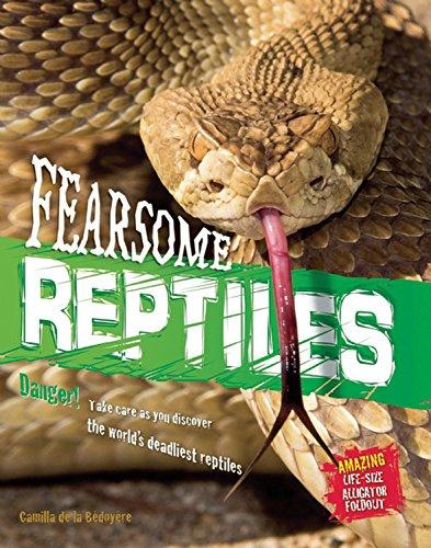Fearsome Reptiles (Animal Attack!): Camilla de la Bedoyere