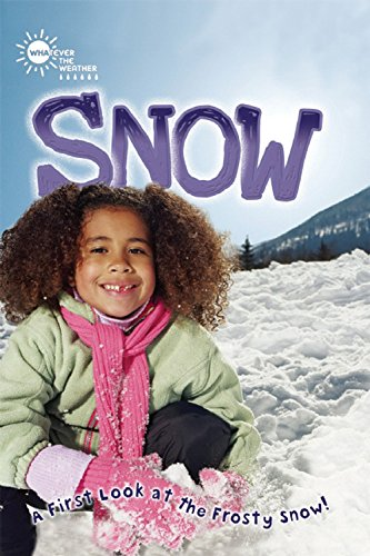 9781609923082: Snow (Whatever the Weather)