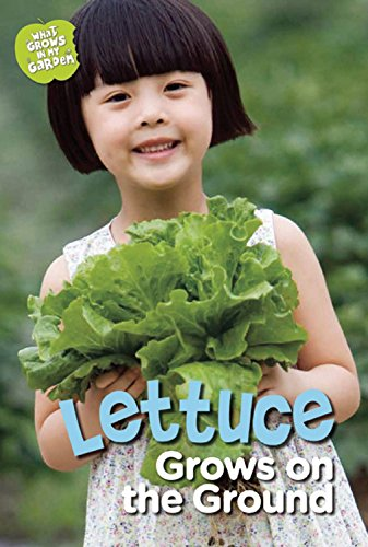 9781609923266: Lettuce Grows on the Ground (What Grows in My Garden)