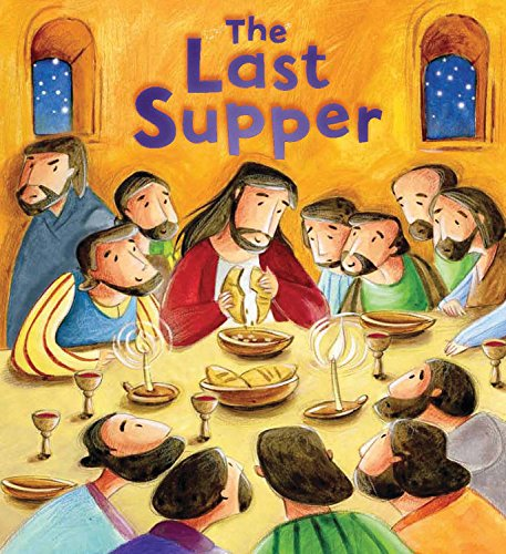 9781609924980: The Last Supper (My First Bible Stories)