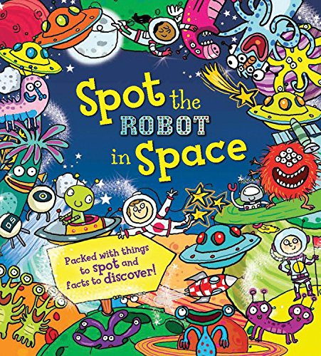 9781609925314: Spot the Robot in Space