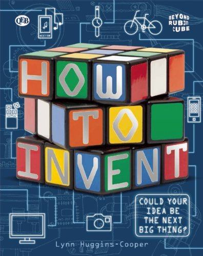 9781609926298: How To Invent (Beyond the Rubik's Cube)